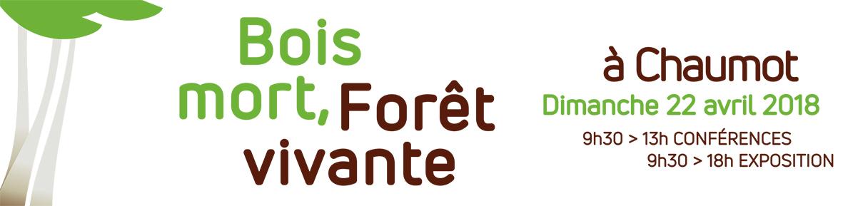 Expo-Conférences «Bois mort, forêt vivante» le dimanche 22 avril à Chaumot