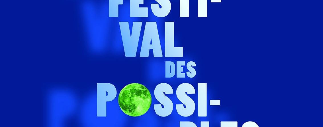 Le Festival des possibles : demandez le programme !